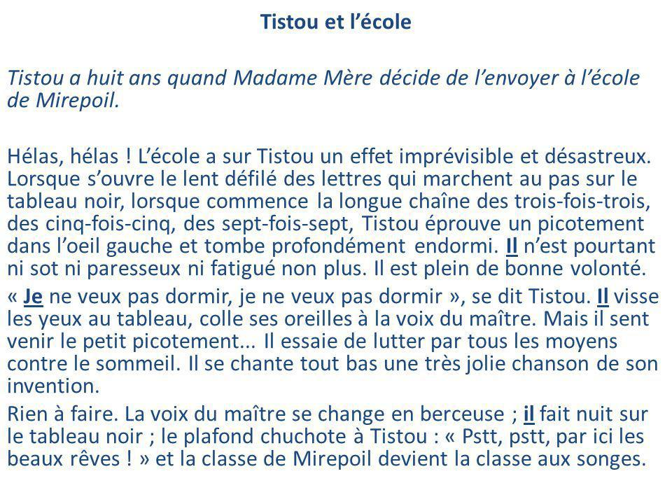 Tistou et l'école Tistou avait huit ans quand Madame Mère décide de l'envoyer à l'école de Mirepoil.