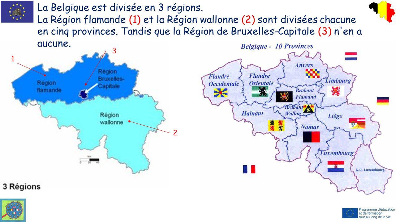 La Belgique est divisée en 3 régions. La Région flamande (1) et la Région wallonne (2) sont divisées chacune en cinq provinces. Tandis que la Région d