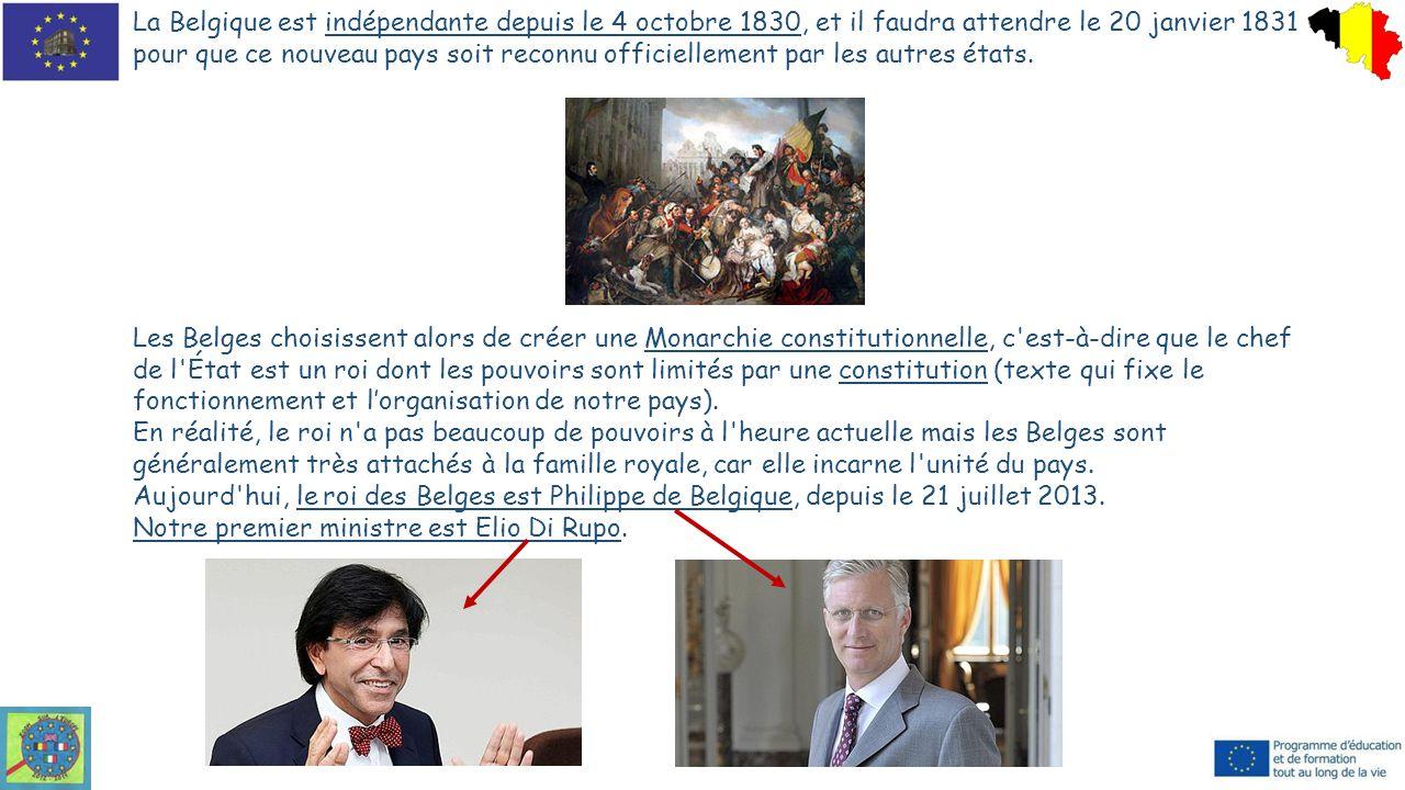 La Belgique est indépendante depuis le 4 octobre 1830, et il faudra attendre le 20 janvier 1831 pour que ce nouveau pays soit reconnu officiellement p