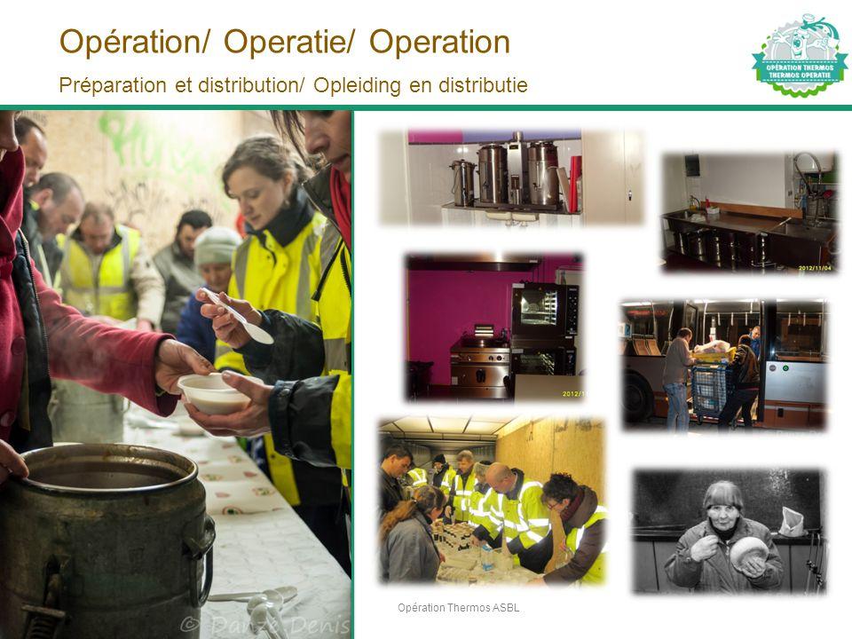 Opération/ Operatie/ Operation Opération Thermos ASBL4 Préparation et distribution/ Opleiding en distributie