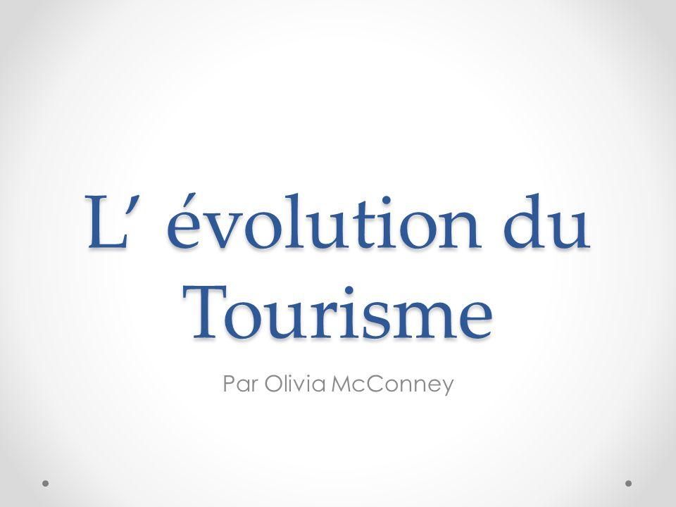 L' évolution du Tourisme Par Olivia McConney