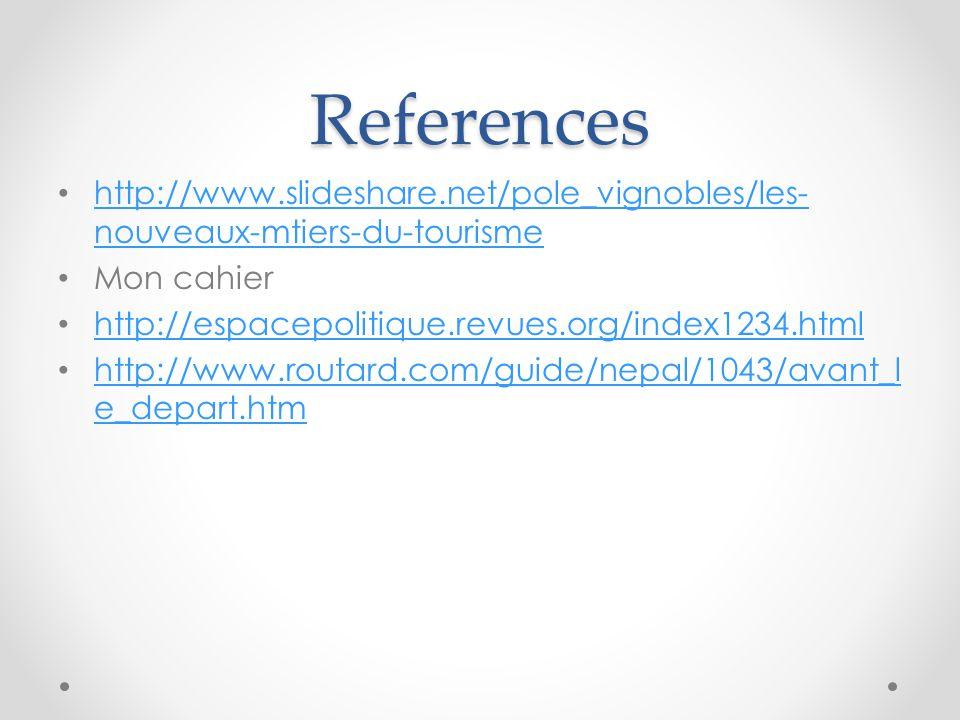 References http://www.slideshare.net/pole_vignobles/les- nouveaux-mtiers-du-tourisme http://www.slideshare.net/pole_vignobles/les- nouveaux-mtiers-du-