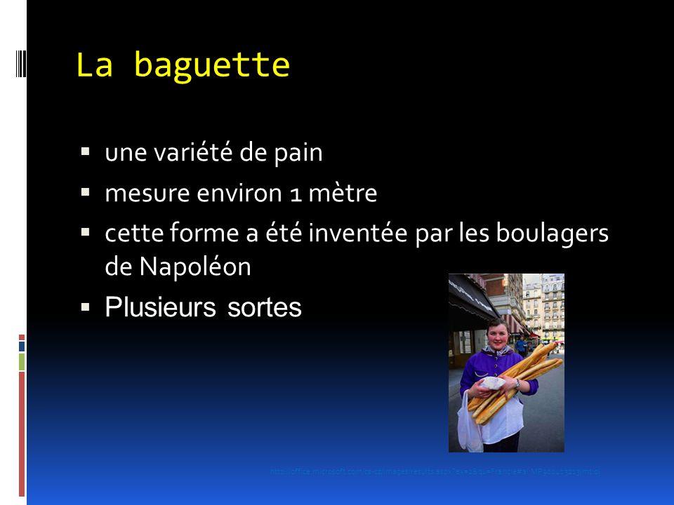 La baguette  une variété de pain  mesure environ 1 mètre  cette forme a été inventée par les boulagers de Napoléon  Plusieurs sortes http://office