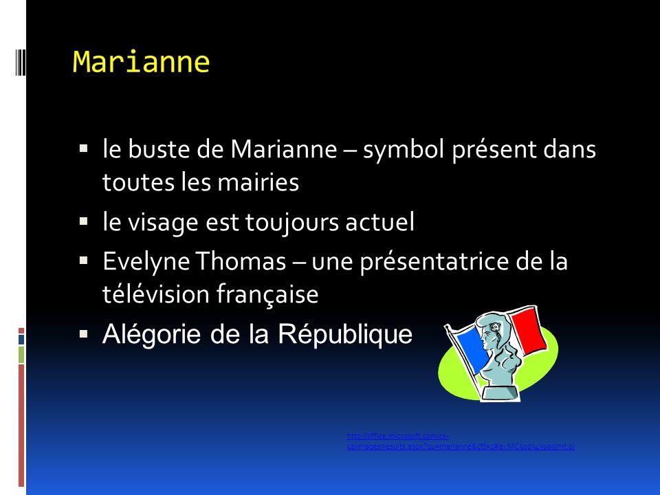 Marianne  le buste de Marianne – symbol présent dans toutes les mairies  le visage est toujours actuel  Evelyne Thomas – une présentatrice de la té