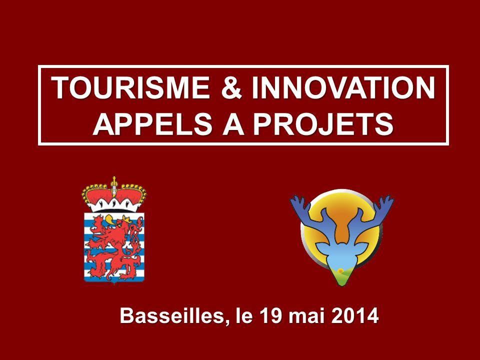 TOURISME & INNOVATION APPELS A PROJETS Basseilles, le 19 mai 2014