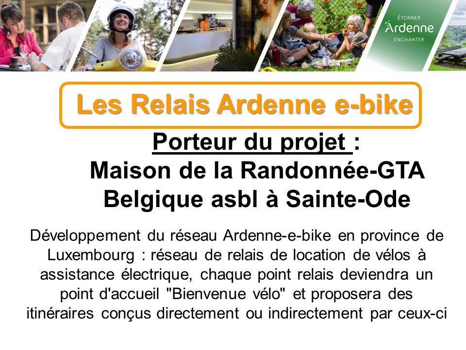 Les Relais Ardenne e-bike Porteur du projet : Maison de la Randonnée-GTA Belgique asbl à Sainte-Ode Développement du réseau Ardenne-e-bike en province