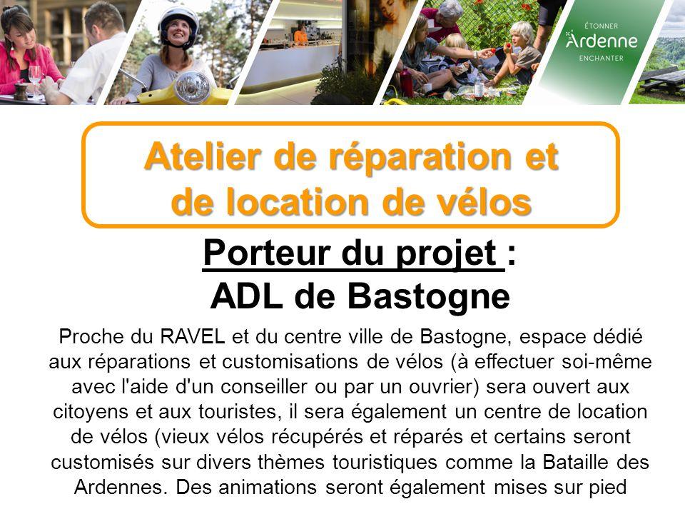 Atelier de réparation et de location de vélos Porteur du projet : ADL de Bastogne Proche du RAVEL et du centre ville de Bastogne, espace dédié aux rép