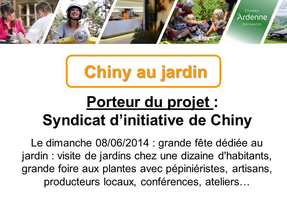 Chiny au jardin Porteur du projet : Syndicat d'initiative de Chiny Le dimanche 08/06/2014 : grande fête dédiée au jardin : visite de jardins chez une