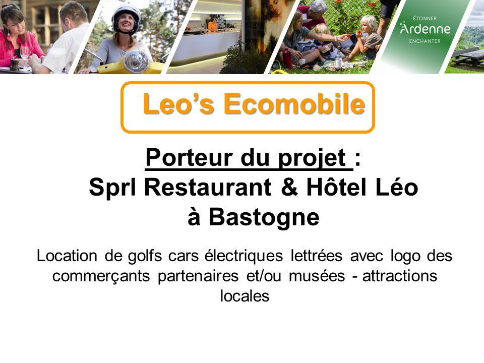 Leo's Ecomobile Porteur du projet : Sprl Restaurant & Hôtel Léo à Bastogne Location de golfs cars électriques lettrées avec logo des commerçants parte