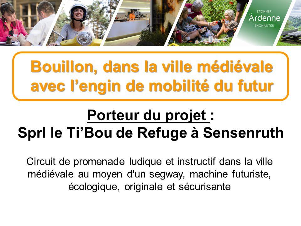 Bouillon, dans la ville médiévale avec l'engin de mobilité du futur Porteur du projet : Sprl le Ti'Bou de Refuge à Sensenruth Circuit de promenade lud