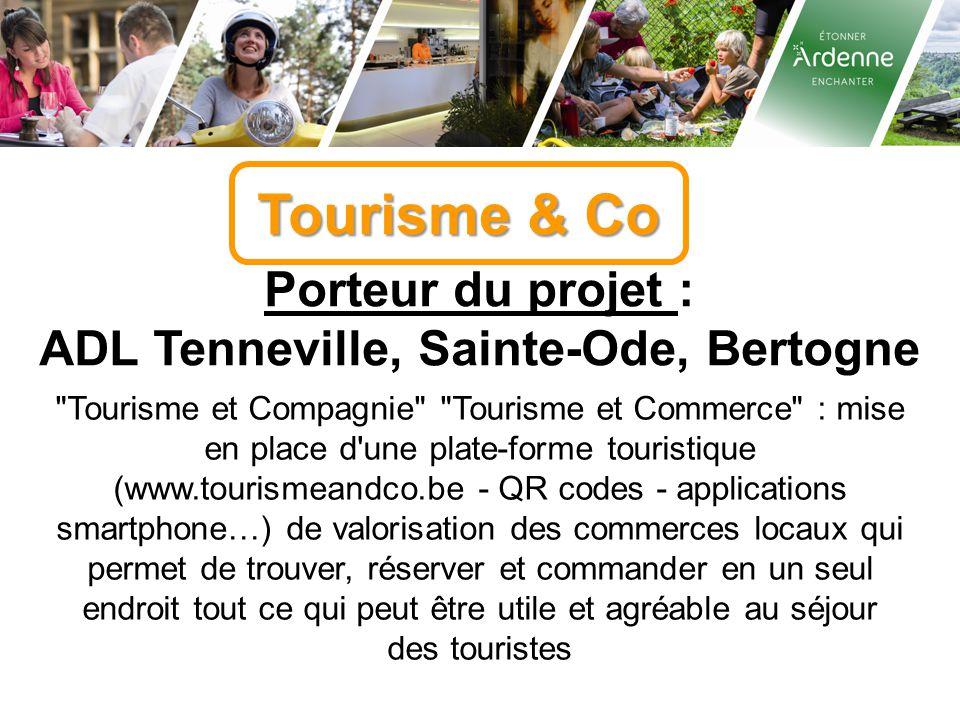 Tourisme & Co Porteur du projet : ADL Tenneville, Sainte-Ode, Bertogne