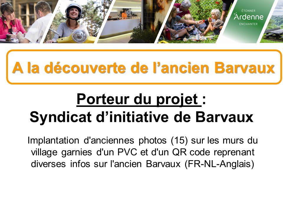 A la découverte de l'ancien Barvaux Porteur du projet : Syndicat d'initiative de Barvaux Implantation d'anciennes photos (15) sur les murs du village