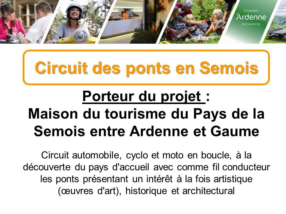 Circuit des ponts en Semois Porteur du projet : Maison du tourisme du Pays de la Semois entre Ardenne et Gaume Circuit automobile, cyclo et moto en bo