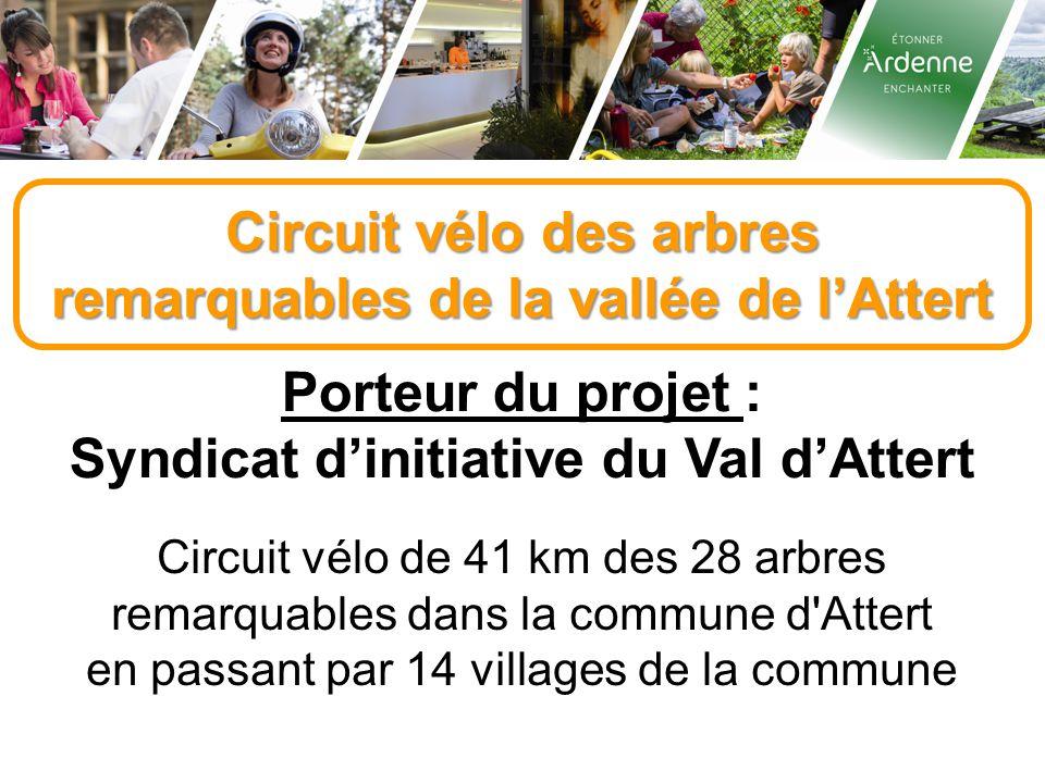 Circuit vélo des arbres remarquables de la vallée de l'Attert Porteur du projet : Syndicat d'initiative du Val d'Attert Circuit vélo de 41 km des 28 arbres remarquables dans la commune d Attert en passant par 14 villages de la commune