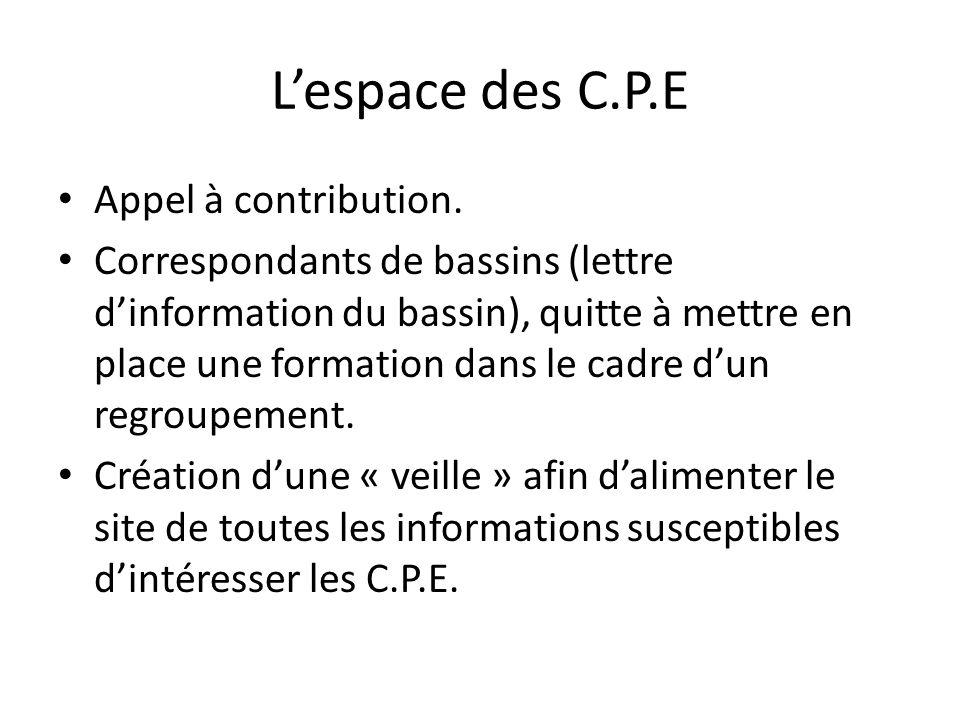L'espace des C.P.E Appel à contribution. Correspondants de bassins (lettre d'information du bassin), quitte à mettre en place une formation dans le ca