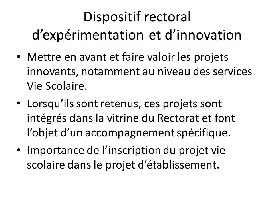 Dispositif rectoral d'expérimentation et d'innovation Mettre en avant et faire valoir les projets innovants, notamment au niveau des services Vie Scolaire.