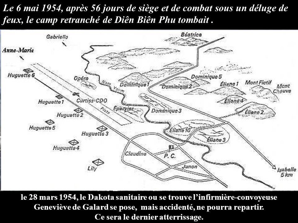 Le 6 mai 1954, après 56 jours de siège et de combat sous un déluge de feux, le camp retranché de Diên Biên Phu tombait.