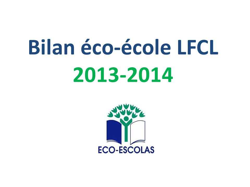 Bilan éco-école LFCL 2013-2014