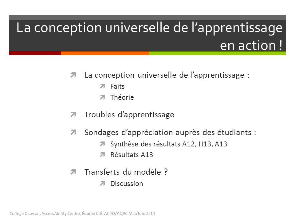 La conception universelle de l'apprentissage en action ! Collège Dawson, AccessAbility Centre, Équipe CLÉ, ACPQ/AQPC Mai/Juin 2014  La conception uni