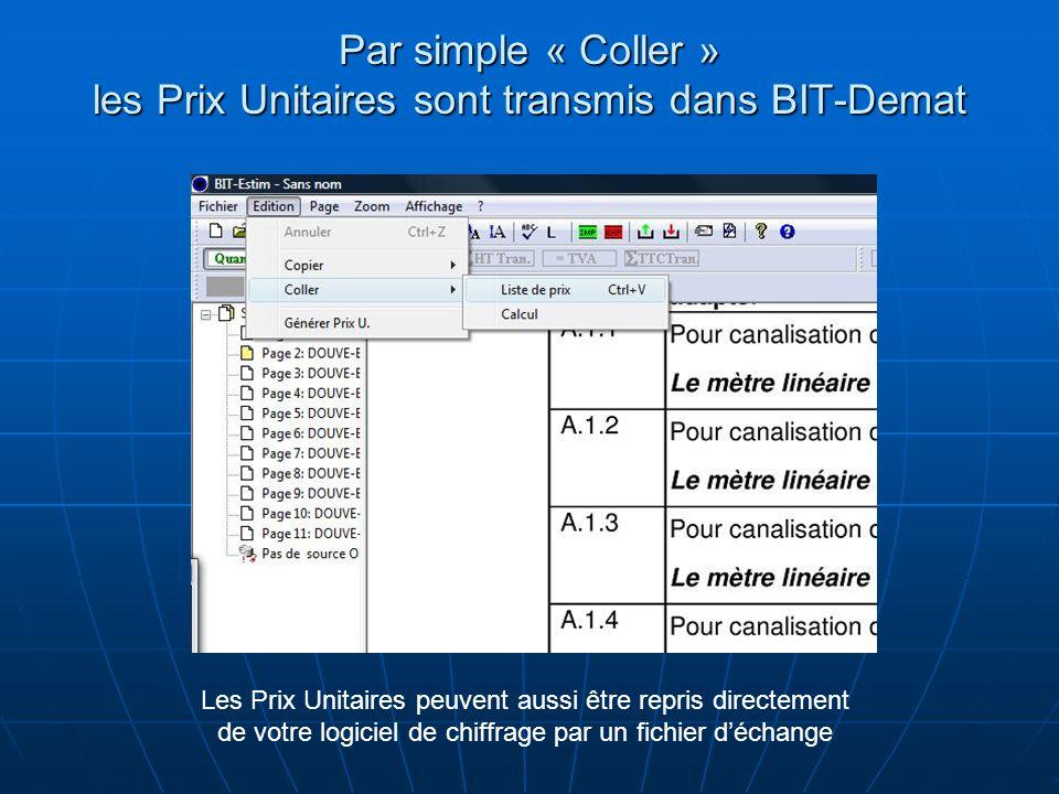 Par simple « Coller » les Prix Unitaires sont transmis dans BIT-Demat Les Prix Unitaires peuvent aussi être repris directement de votre logiciel de ch