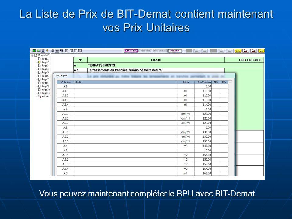 La Liste de Prix de BIT-Demat contient maintenant vos Prix Unitaires Vous pouvez maintenant compléter le BPU avec BIT-Demat