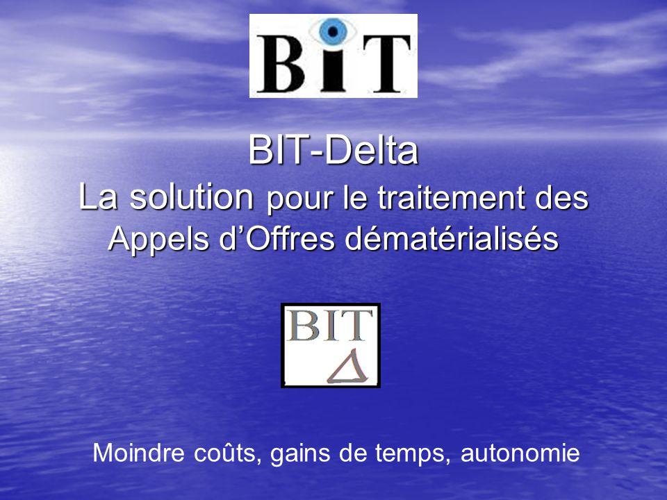BIT-Delta La solution pour le traitement des Appels d'Offres dématérialisés Moindre coûts, gains de temps, autonomie