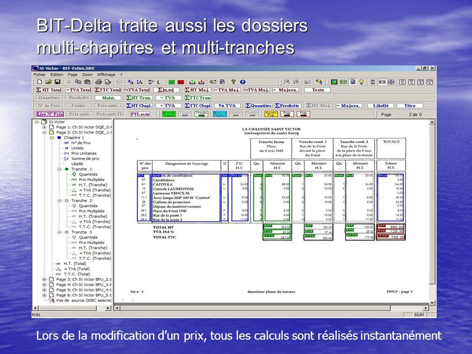 BIT-Delta traite aussi les dossiers multi-chapitres et multi-tranches Lors de la modification d'un prix, tous les calculs sont réalisés instantanément