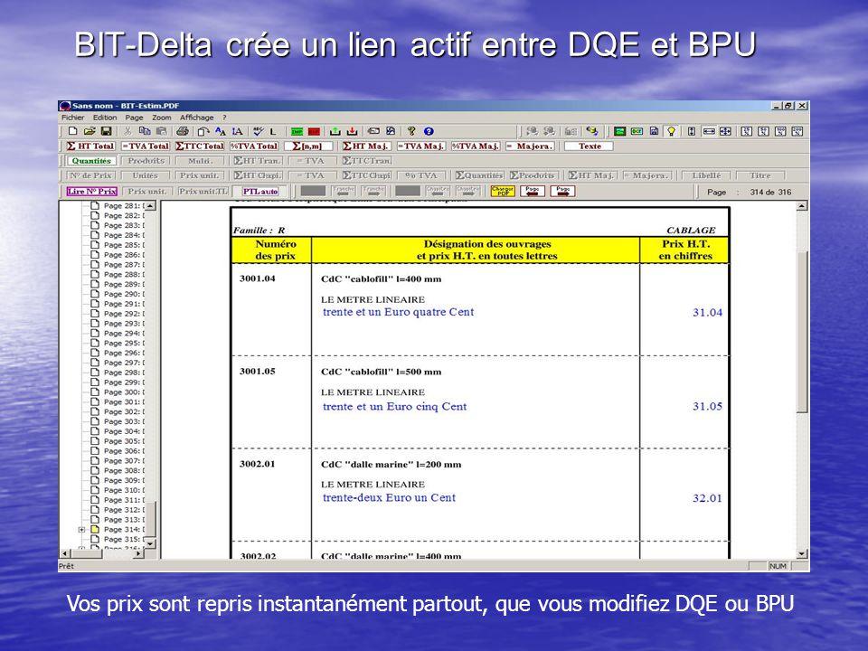 BIT-Delta crée un lien actif entre DQE et BPU Vos prix sont repris instantanément partout, que vous modifiez DQE ou BPU