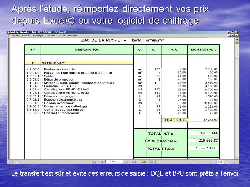 Après l'étude, réimportez directement vos prix depuis Excel © ou votre logiciel de chiffrage Le transfert est sûr et évite des erreurs de saisie : DQE et BPU sont prêts à l'envoi