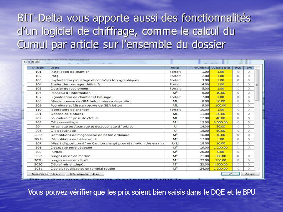 BIT-Delta vous apporte aussi des fonctionnalités d'un logiciel de chiffrage, comme le calcul du Cumul par article sur l'ensemble du dossier Vous pouvez vérifier que les prix soient bien saisis dans le DQE et le BPU