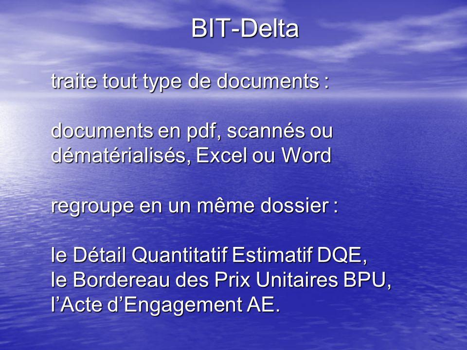 BIT-Delta traite tout type de documents : documents en pdf, scannés ou dématérialisés, Excel ou Word regroupe en un même dossier : le Détail Quantitatif Estimatif DQE, le Bordereau des Prix Unitaires BPU, l'Acte d'Engagement AE.