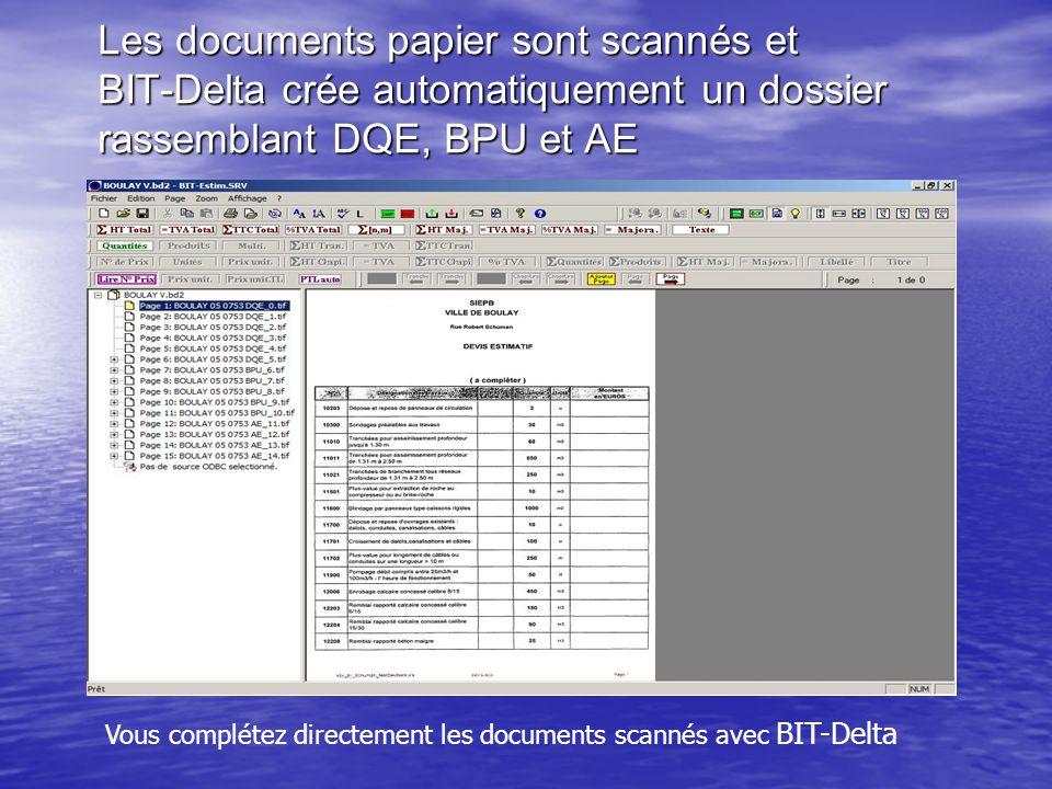 Les documents papier sont scannés et BIT-Delta crée automatiquement un dossier rassemblant DQE, BPU et AE Vous complétez directement les documents scannés avec BIT-Delta