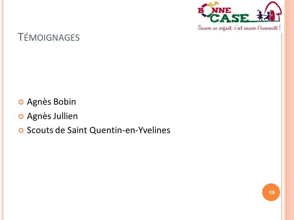 15 T ÉMOIGNAGES Agnès Bobin Agnès Jullien Scouts de Saint Quentin-en-Yvelines