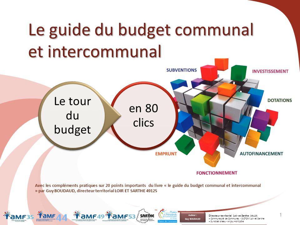 Le guide du budget communal et intercommunal en 80 clics Le tour du budget 1 Avec les compléments pratiques sur 20 points importants du livre « le gui