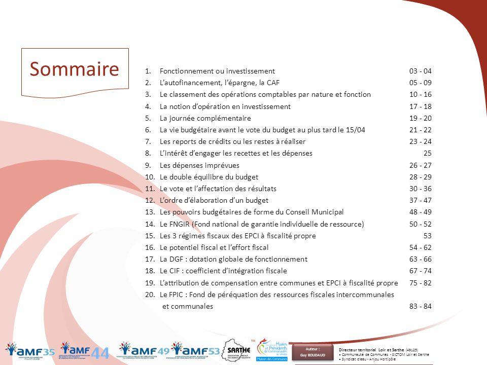 1.Fonctionnement ou investissement03 - 04 2.L'autofinancement, l'épargne, la CAF05 - 09 3.Le classement des opérations comptables par nature et foncti