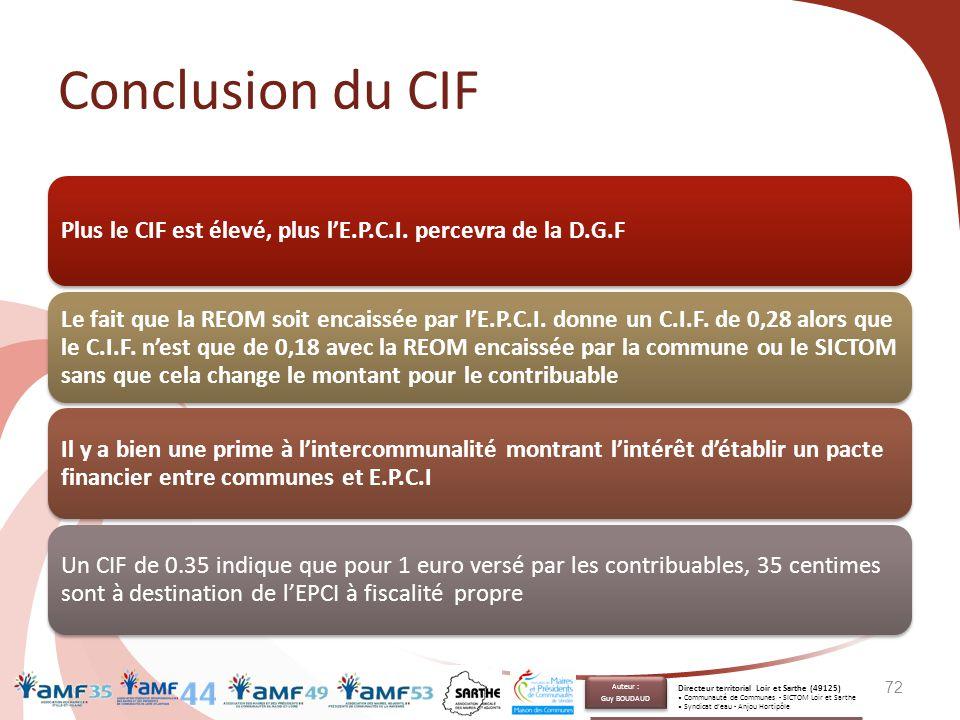 Conclusion du CIF Plus le CIF est élevé, plus l'E.P.C.I. percevra de la D.G.F Le fait que la REOM soit encaissée par l'E.P.C.I. donne un C.I.F. de 0,2