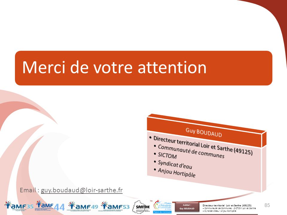 Merci de votre attention 85 Email : guy.boudaud@loir-sarthe.fr