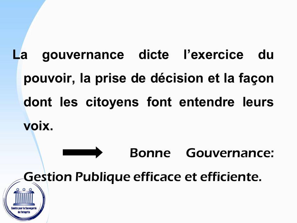 La Bonne Gouvernance en six (6) points L obligation de rendre compte : les administrations publiques devront être capables de montrer en quoi leur action et leurs décisions sont conformes à des objectifs précis et convenus.