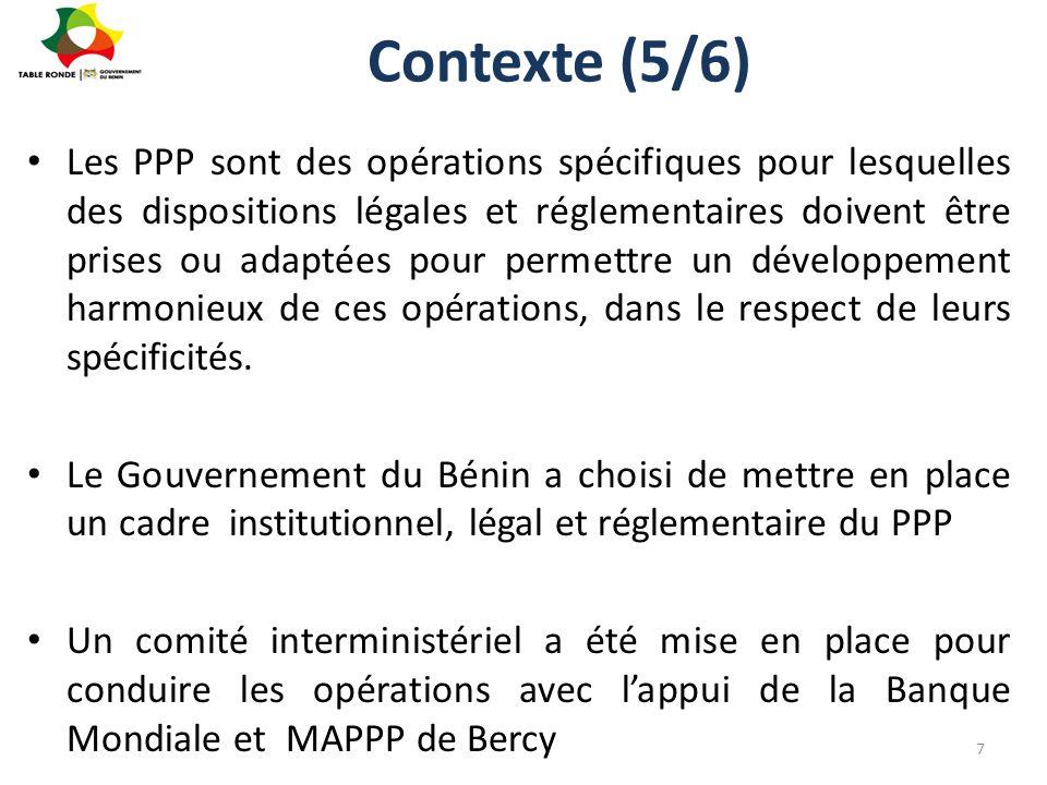 Contexte (5/6) Les PPP sont des opérations spécifiques pour lesquelles des dispositions légales et réglementaires doivent être prises ou adaptées pour