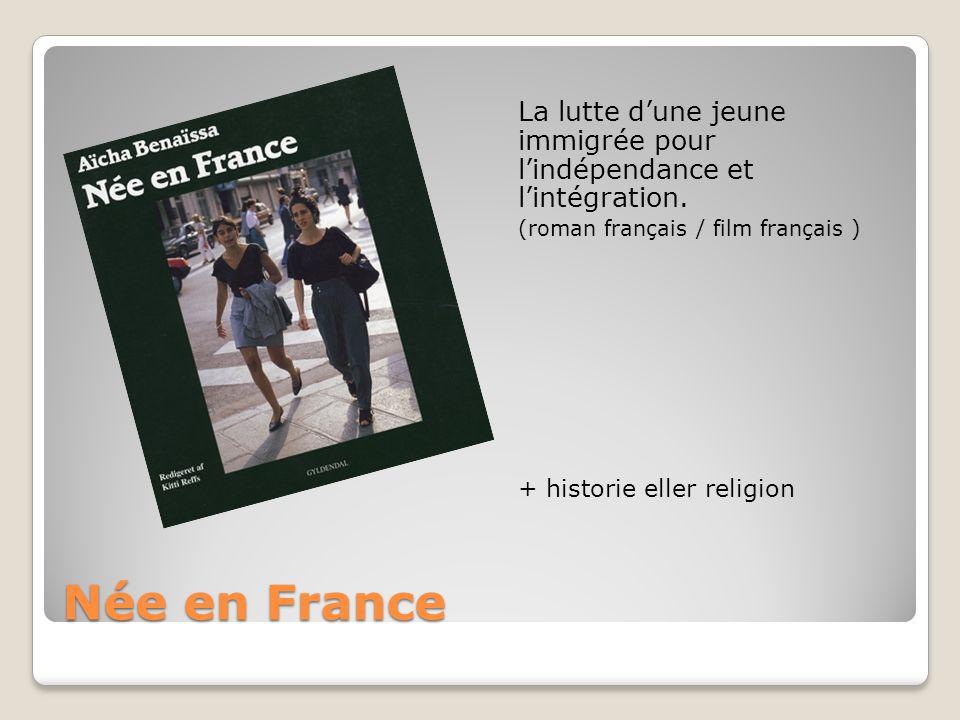 Née en France La lutte d'une jeune immigrée pour l'indépendance et l'intégration.