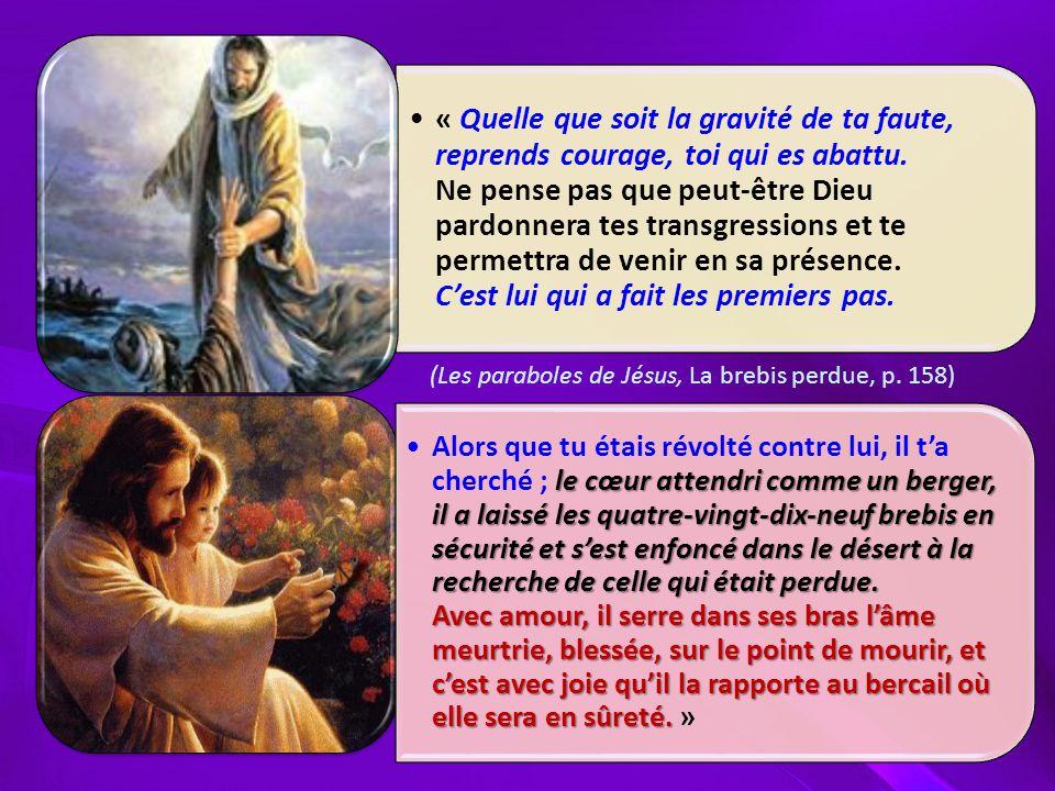 « Quelle que soit la gravité de ta faute, reprends courage, toi qui es abattu.