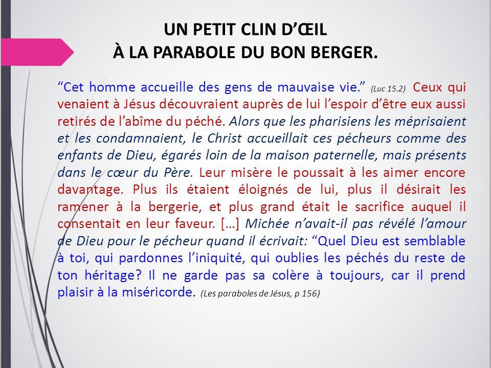 UN PETIT CLIN D'ŒIL À LA PARABOLE DU BON BERGER.