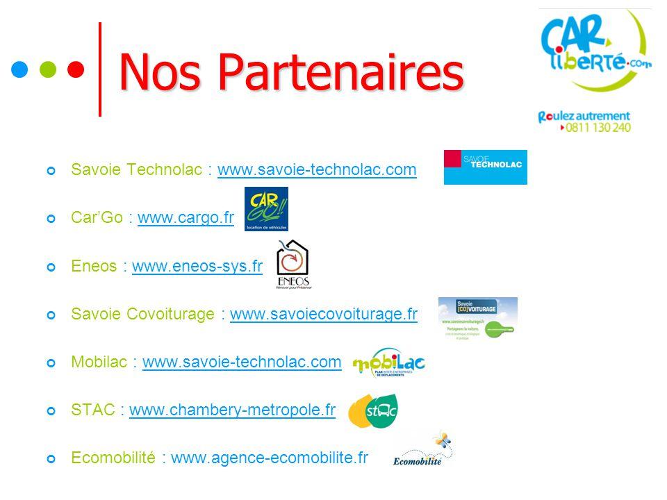 Nos Partenaires Savoie Technolac : www.savoie-technolac.comwww.savoie-technolac.com Car'Go : www.cargo.frwww.cargo.fr Eneos : www.eneos-sys.frwww.eneos-sys.fr Savoie Covoiturage : www.savoiecovoiturage.frwww.savoiecovoiturage.fr Mobilac : www.savoie-technolac.comwww.savoie-technolac.com STAC : www.chambery-metropole.frwww.chambery-metropole.fr Ecomobilité : www.agence-ecomobilite.fr