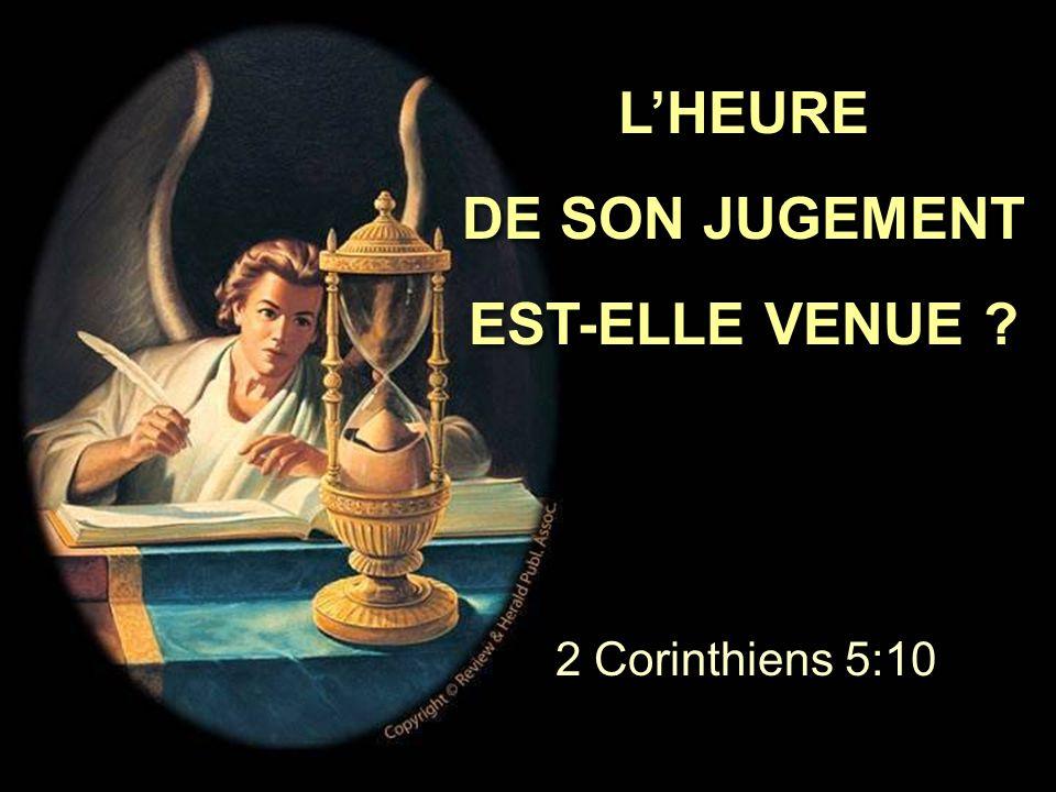 L'HEURE DE SON JUGEMENT EST-ELLE VENUE .L'HEURE DE SON JUGEMENT EST-ELLE VENUE .