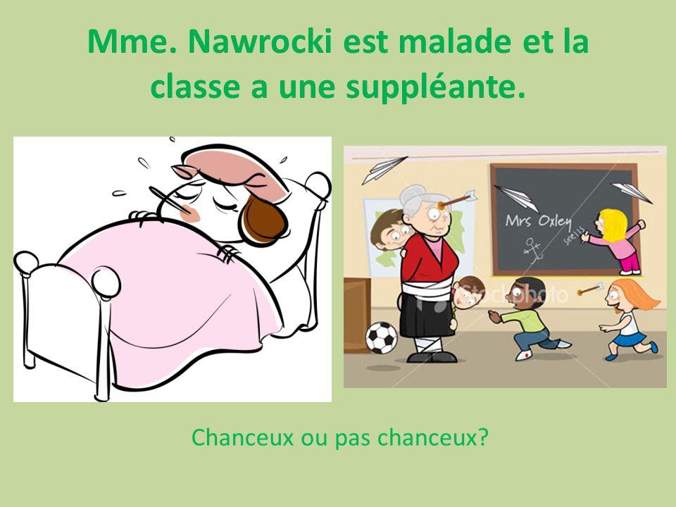 Mme. Nawrocki est malade et la classe a une suppléante.