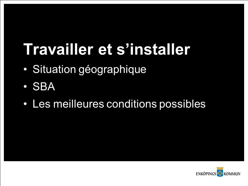 Travailler et s'installer Situation géographique SBA Les meilleures conditions possibles
