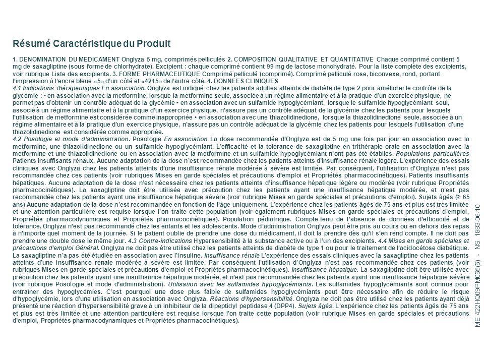 Résumé Caractéristique du Produit 1. DENOMINATION DU MEDICAMENT Onglyza 5 mg, comprimés pelliculés 2. COMPOSITION QUALITATIVE ET QUANTITATIVE Chaque c