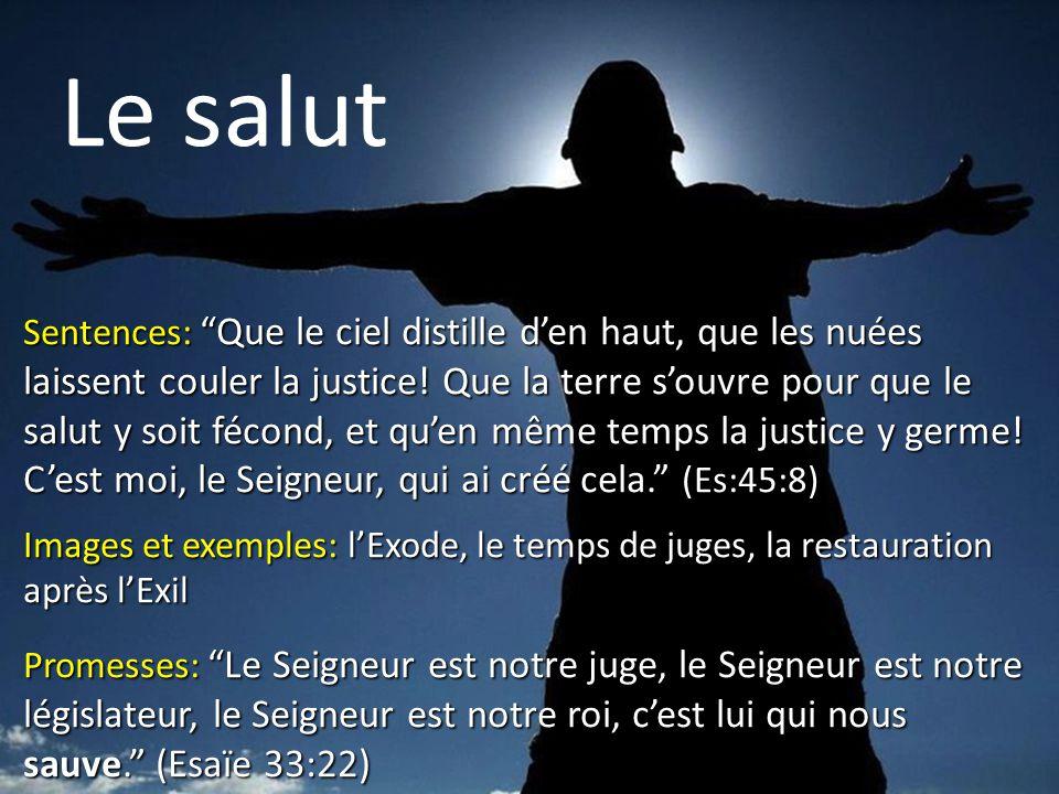 """Le salut Sentences: """"Que le ciel distille d'en haut, que les nuées laissent couler la justice! Que la terre s'ouvre pour que le salut y soit fécond, e"""