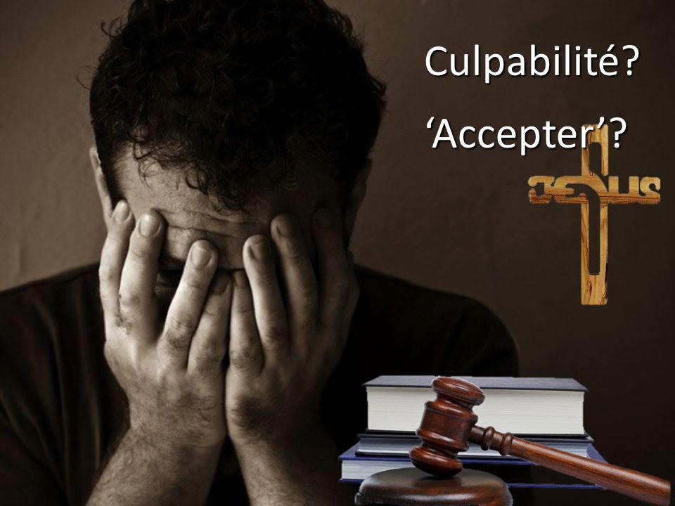 Culpabilité? 'Accepter'?
