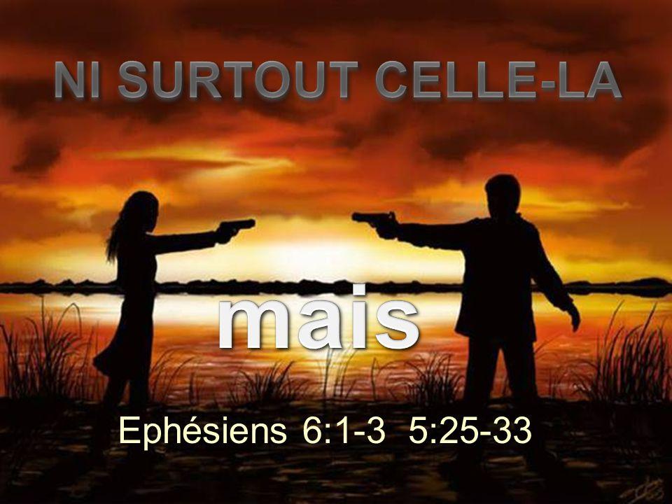 Ephésiens 6:1-3 5:25-33